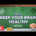 Wellness 101 – How to Keep Your Brain Healthy – Presented by St. Luke's University Health Network